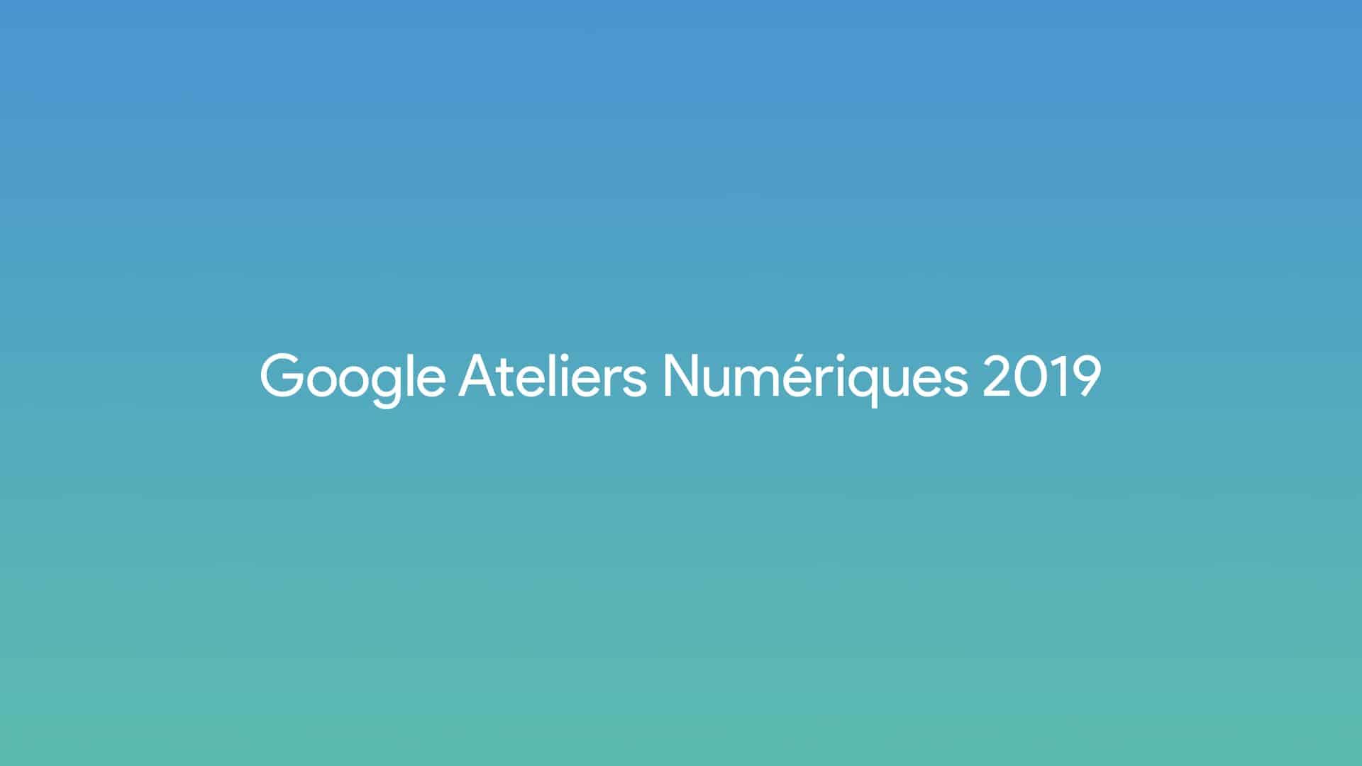 formation ateliers numériques google webmarketing digital